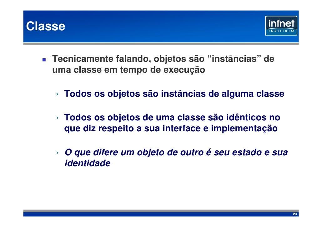 """Classe     Tecnicamente falando, objetos são """"instâncias"""" de    uma classe em tempo de execução      › Todos os objetos sã..."""