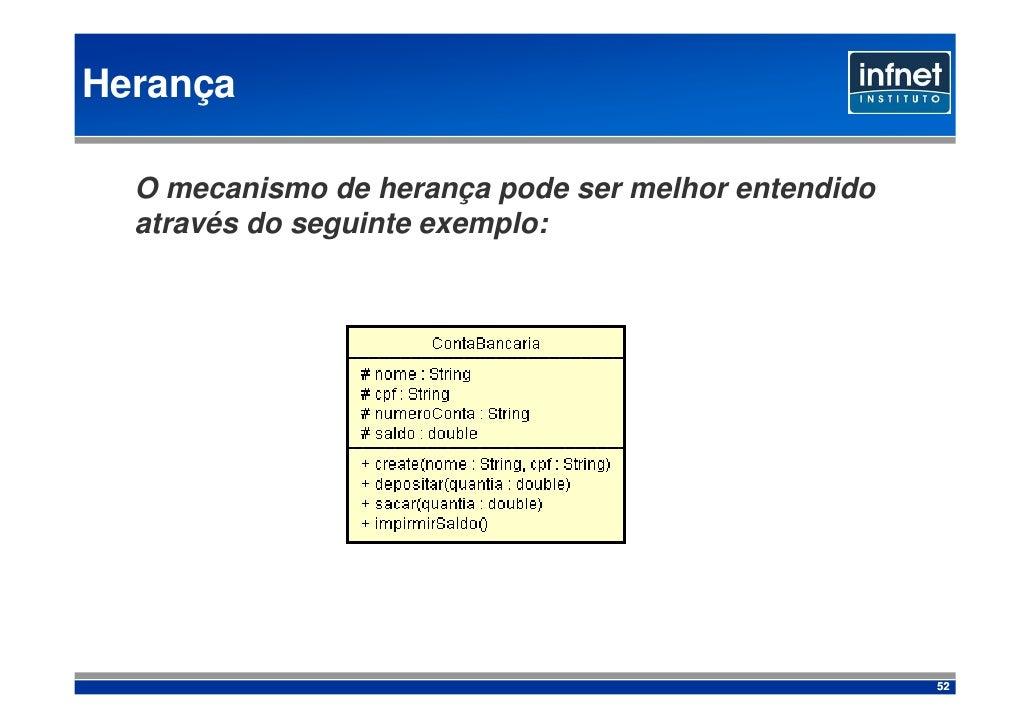 Herança    O mecanismo de herança pode ser melhor entendido   através do seguinte exemplo:                                ...