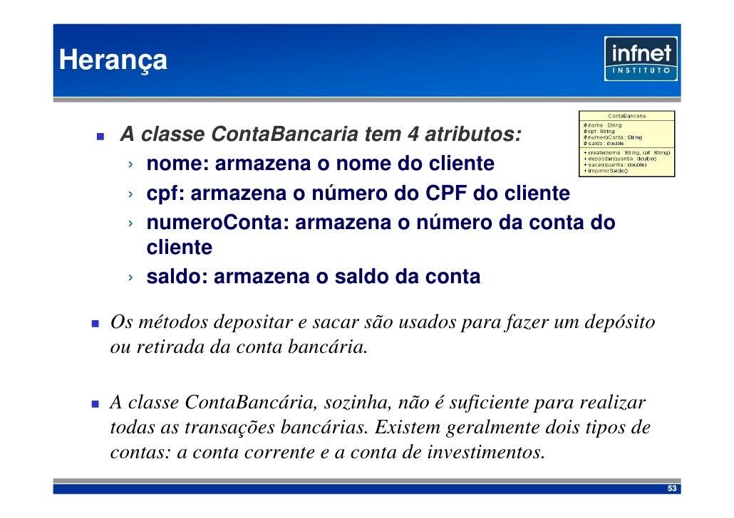 Herança      A classe ContaBancaria tem 4 atributos:      › nome: armazena o nome do cliente      › cpf: armazena o número...