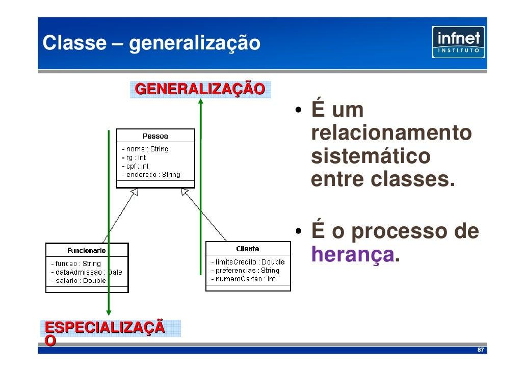 Classe – generalização           GENERALIZAÇÃO                          • É um                            relacionamento  ...