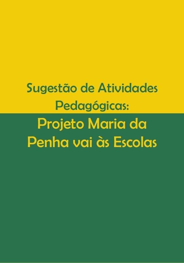 Sugestão de Atividades Pedagógicas: Projeto Maria da Penha vai às Escolas