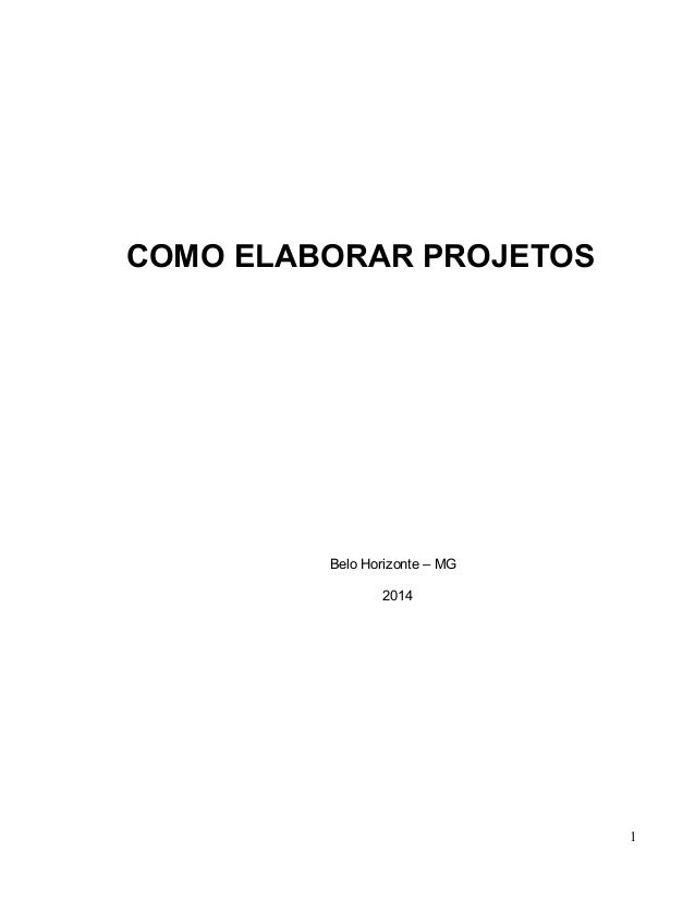 COMO ELABORAR PROJETOS Belo Horizonte – MG 2014 1