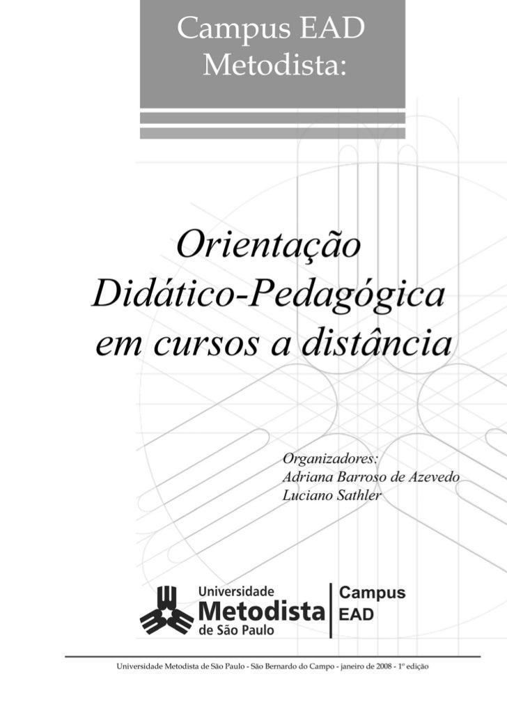 Universidade Metodista de São PauloConselho Diretor: Luis Antonio Aparício Callaú (presidente), Joel Lemes da Silveira    ...