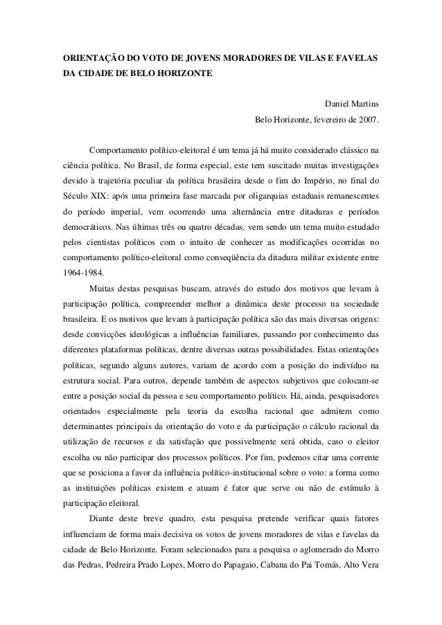 ORIENTAÇÃO DO VOTO DE JOVENS MORADORES DE VILAS E FAVELAS DA CIDADE DE BELO HORIZONTE Daniel Martins Belo Horizonte, fever...