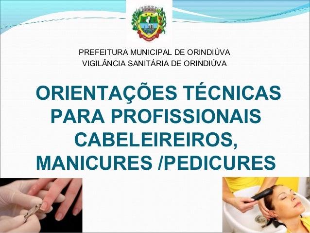 PREFEITURA MUNICIPAL DE ORINDIÚVA  VIGILÂNCIA SANITÁRIA DE ORINDIÚVA  ORIENTAÇÕES TÉCNICAS  PARA PROFISSIONAIS  CABELEIREI...
