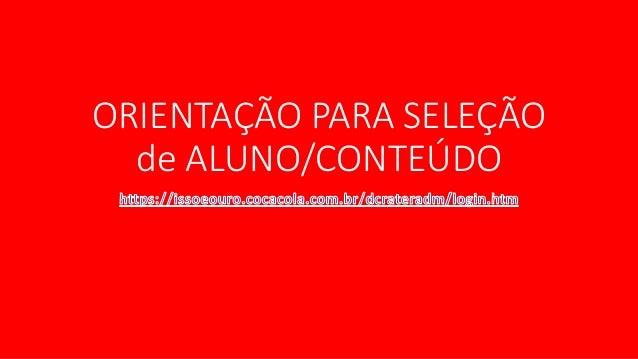 ORIENTAÇÃO PARA SELEÇÃO de ALUNO/CONTEÚDO