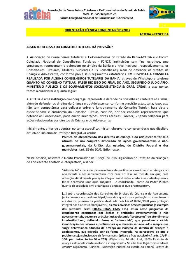 Associação de Conselheiros Tutelares e Ex-Conselheiros do Estado da Bahia CNPJ: 11.045.370/0001-61 Fórum Colegiado Naciona...