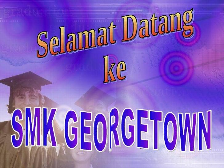 Selamat Datang ke SMK GEORGETOWN