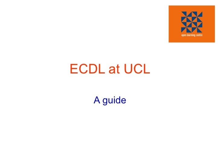 ECDL at UCL A guide