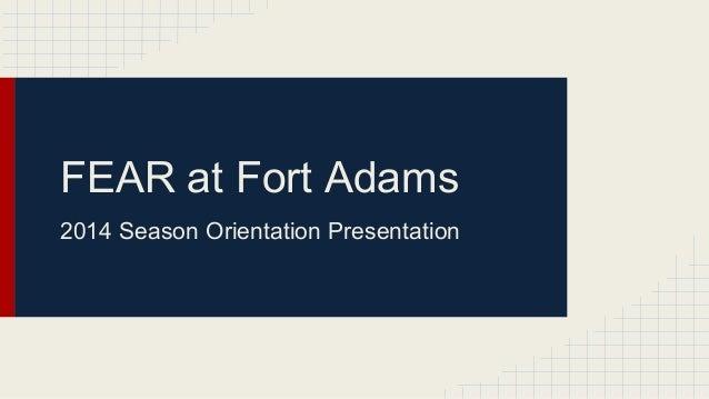 FEAR at Fort Adams  2014 Season Orientation Presentation