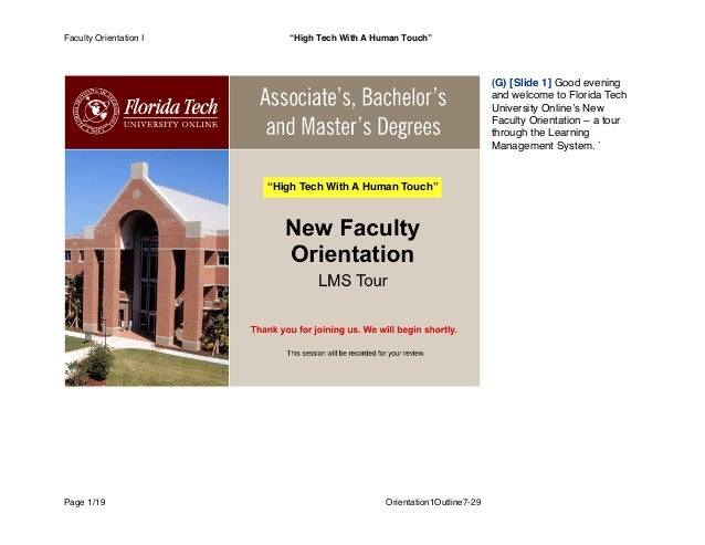 (G) [Slide 1] Good evening and welcome to Florida Tech University Online's New Faculty Orientation – a tour through the Le...