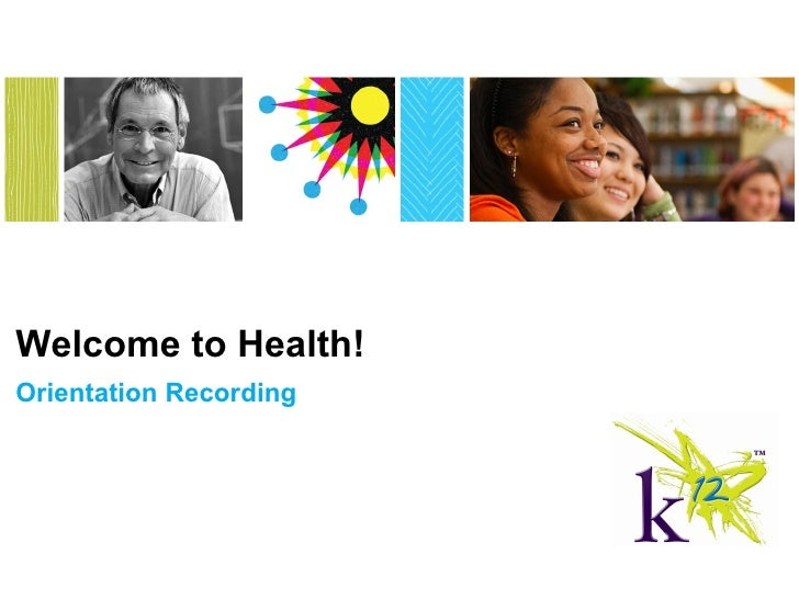 Welcome to Health!Orientation Recording