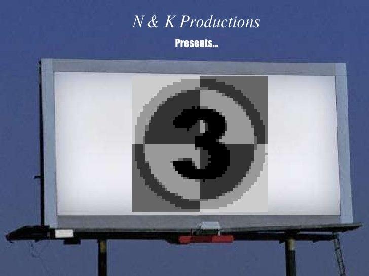 N & K Productions Presents…