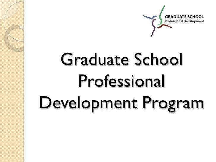 Graduate School    ProfessionalDevelopment Program