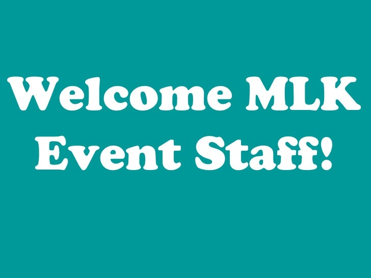 Welcome MLK Event Staff!