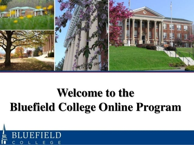 Welcome to the  Bluefield College Online Program