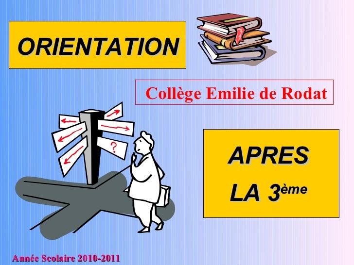 ORIENTATION                           Collège Emilie de Rodat                                     APRES                   ...