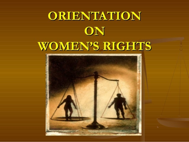 ORIENTATION ON WOMEN'S RIGHTS