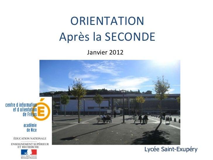 ORIENTATION Après la SECONDE Lycée Saint-Exupéry Janvier 2012