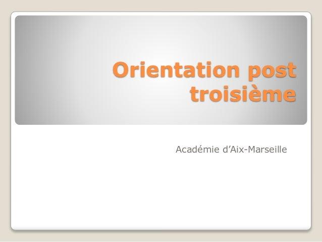 Orientation post troisième Académie d'Aix-Marseille