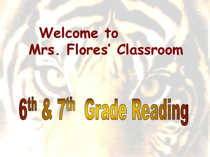 Welcome to  Mrs. Flores' Classroom