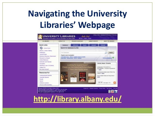 Navigating the University Libraries' Webpage  http://library.albany.edu/