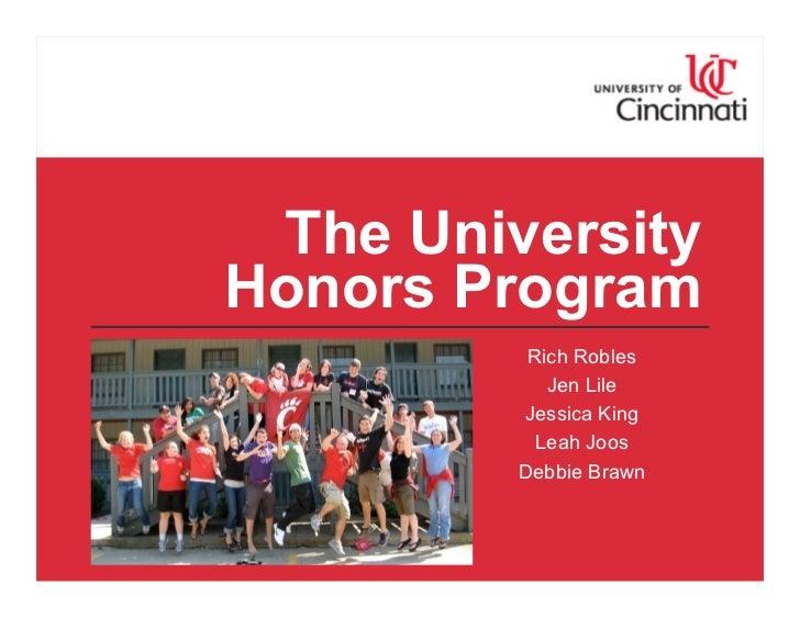 The University  Honors Program Rich Robles Jen Lile Jessica King Leah Joos Debbie Brawn