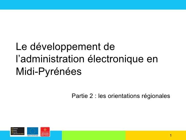 Le développement de l'administration électronique en Midi-Pyrénées Partie 2 : les orientations régionales