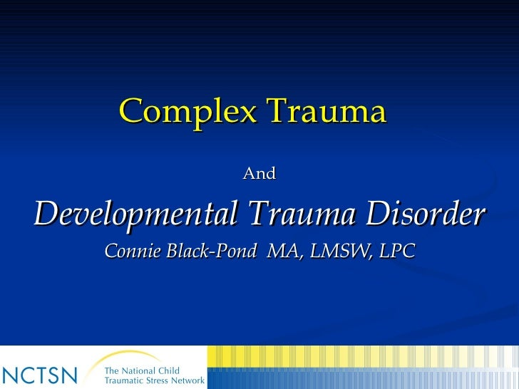 developmental delays and trauma Trauma, attachment, and stress disorders rethinking and reworking developmental issues.