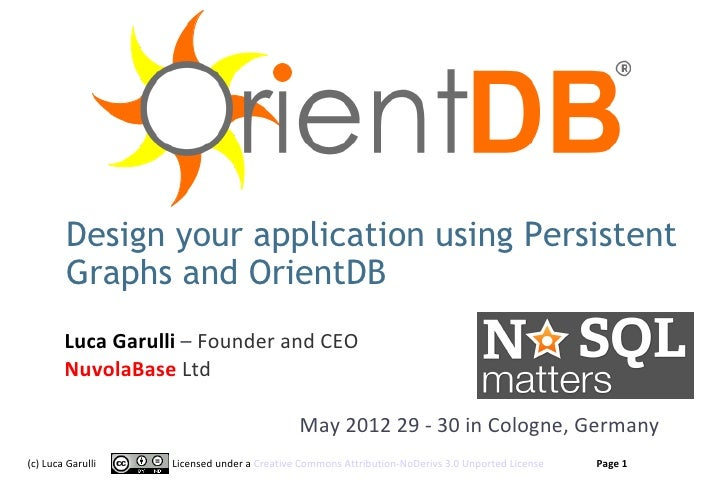 Design your application using Persistent        Graphs and OrientDB        Luca Garulli – Founder and CEO        NuvolaBas...