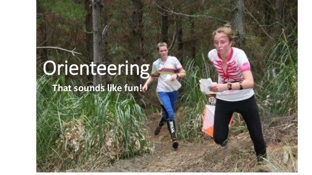 That sounds like fun! Orienteering