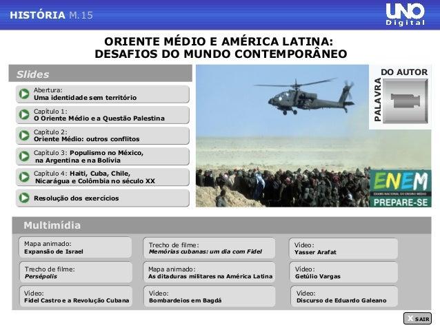 HISTÓRIA M.15                         ORIENTE MÉDIO E AMÉRICA LATINA:                        DESAFIOS DO MUNDO CONTEMPORÂN...
