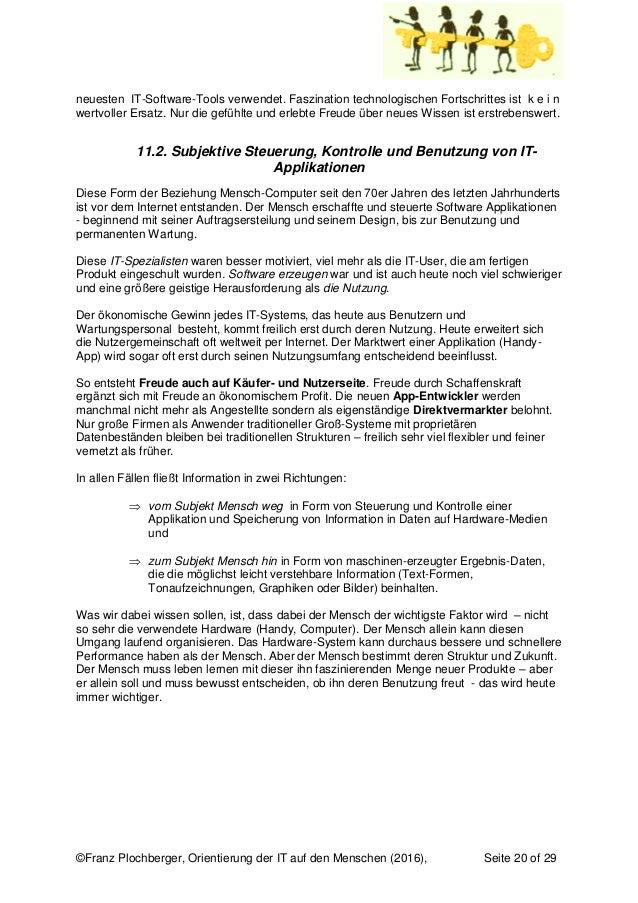 ©Franz Plochberger, Orientierung der IT auf den Menschen (2016), Seite 20 of 29 neuesten IT-Software-Tools verwendet. Fasz...