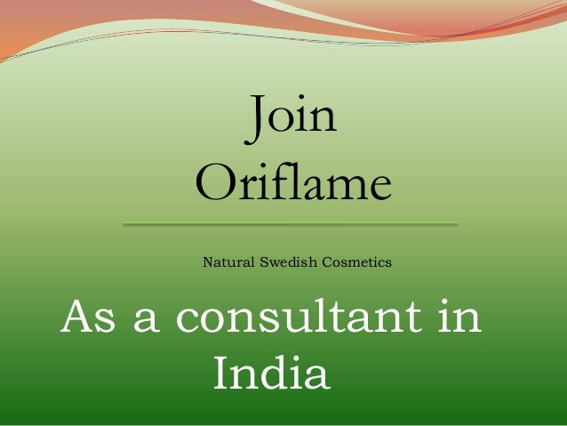 Join Oriflame Natural Swedish Cosmetics As a consultant in India
