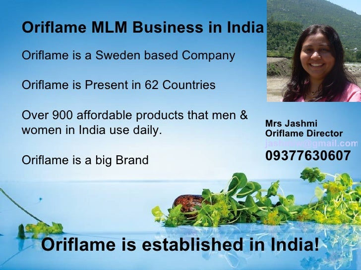 Oriflame MLM Business in IndiaOriflame is a Sweden based CompanyOriflame is Present in 62 CountriesOver 900 affordable pro...