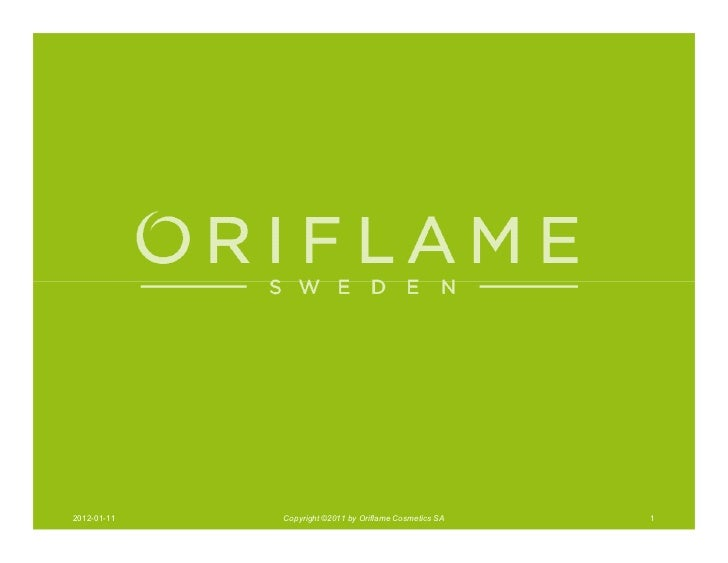 2012-01-11   Copyright ©2011 by Oriflame Cosmetics SA   1