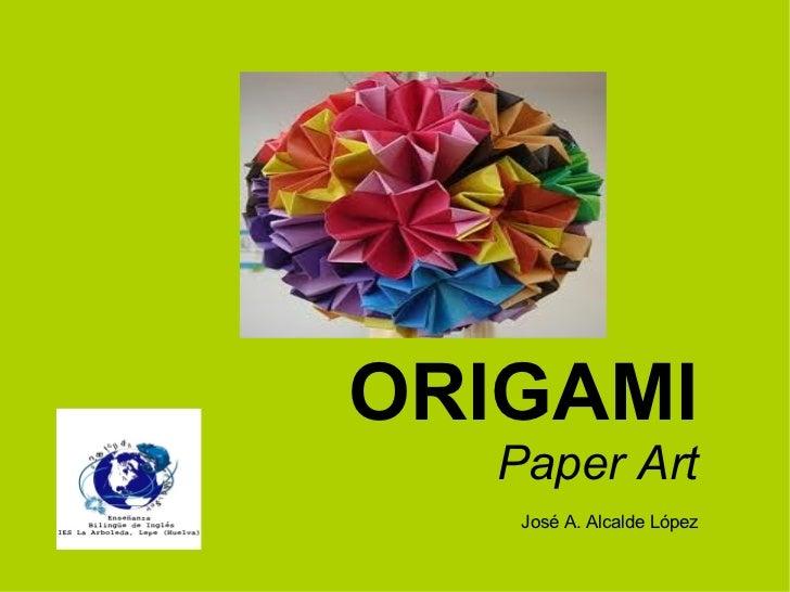 ORIGAMI Paper   Art José A. Alcalde López