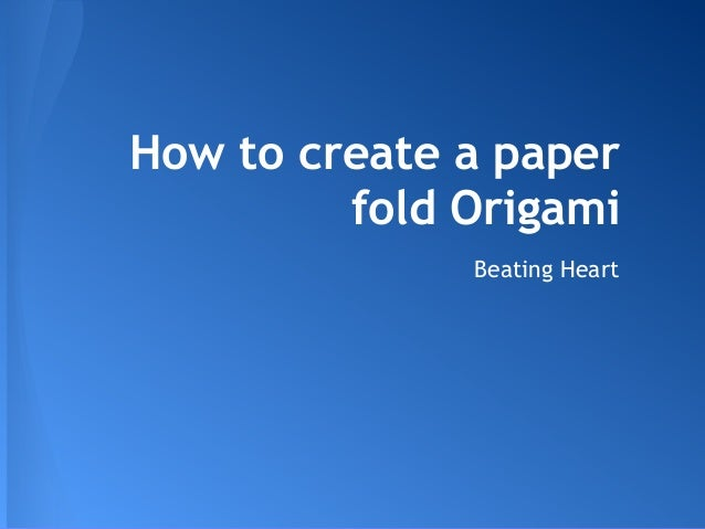 How to create a paper         fold Origami              Beating Heart