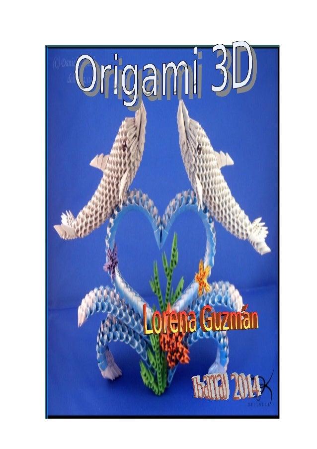 """Origami 3D  ATC Ibarra - DNTE  ORIGAMI """"Origami"""", es el arte japonés del plegado de papel, viene de las palabras japonesas..."""
