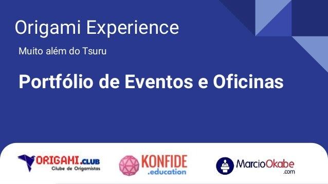 Origami Experience Muito além do Tsuru Portfólio de Eventos e Oficinas