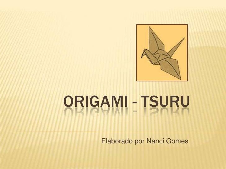 Origami - Tsuru<br />Elaborado por Nanci Gomes<br />