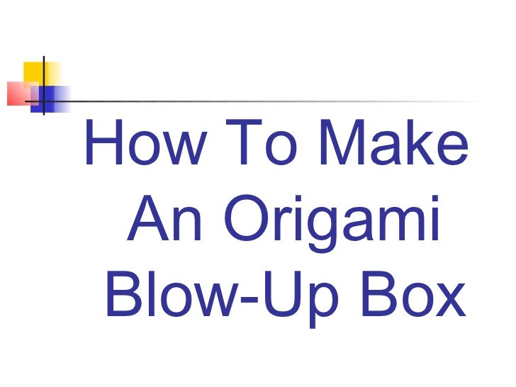Origami Blow Up Box