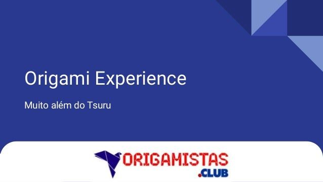 Origami Experience Muito além do Tsuru
