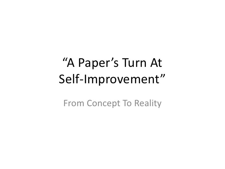 """""""A Paper's Turn AtSelf-Improvement""""<br />From Concept To Reality<br />"""