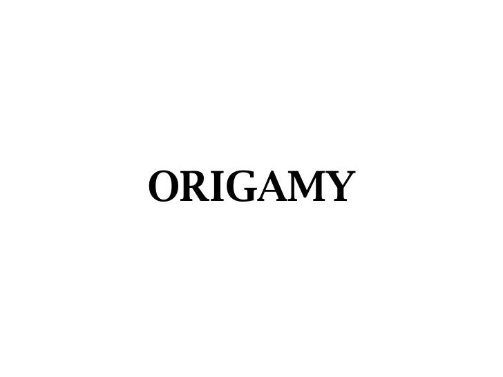 ORIGAMY
