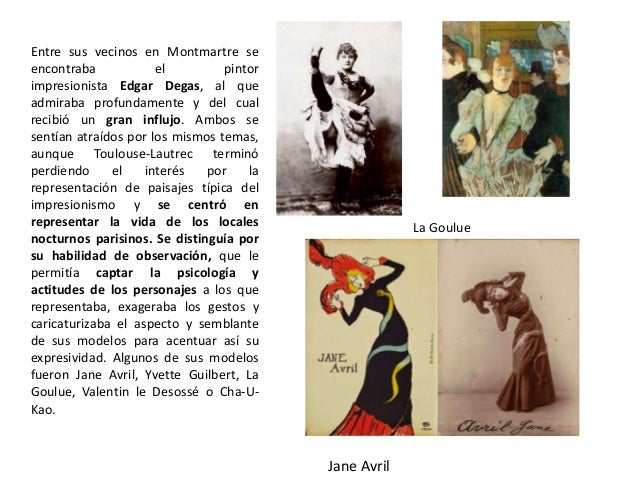 Toulouse-Lautrec supuso un punto de partida para el expresionismo. Destacaba por la captación del momento con una técnica ...