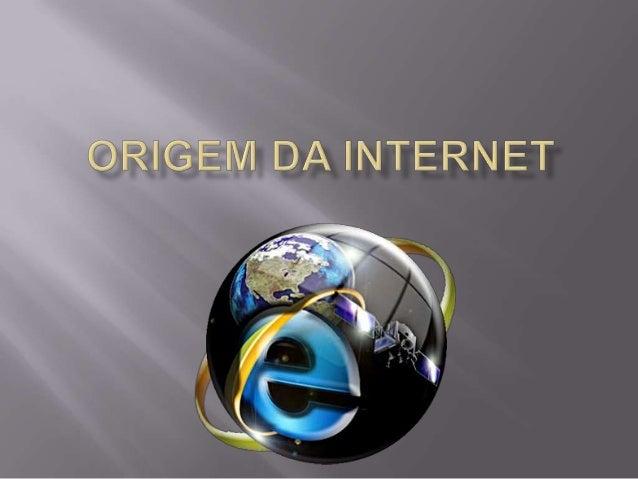  Introdução  A origem da internet  Como nasceu a World Wide Web  Web