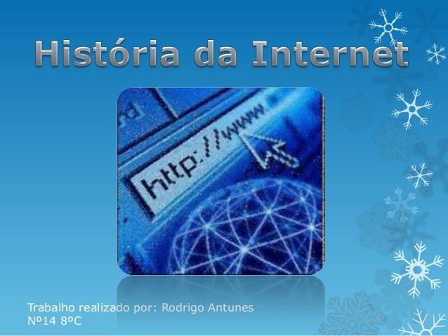Trabalho realizado por: Rodrigo Antunes Nº14 8ºC