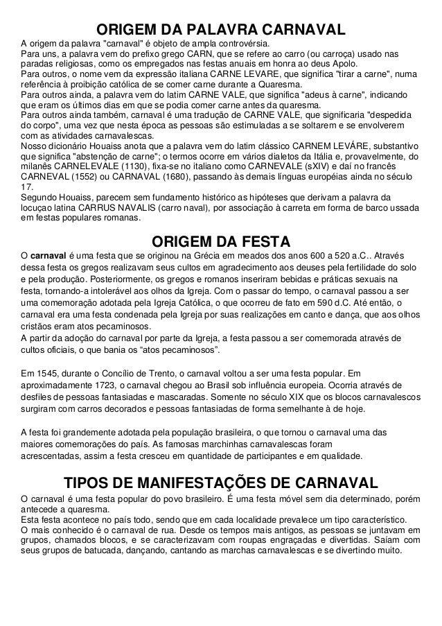 """ORIGEM DA PALAVRA CARNAVALA origem da palavra """"carnaval"""" é objeto de ampla controvérsia.Para uns, a palavra vem do prefixo..."""