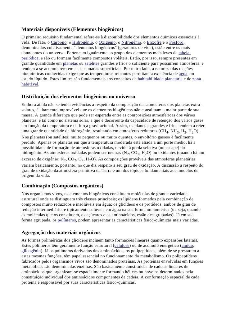 Materiais disponíveis (Elementos biogênicos) O primeiro requisito fundamental refere-se à disponibilidade dos elementos qu...